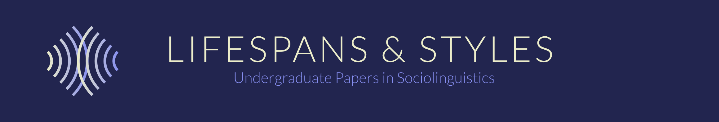 Lifespans & Styles: Undergraduate Papers in Sociolinguistics