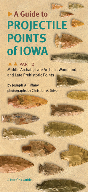 A Guide to Projectile Points of Iowa, Part 2