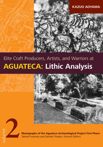 Elite Craft Producers, Artists, and Warriors at Aguateca